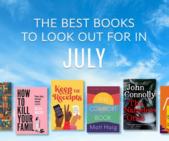The Waterstones Round Up: July's Best Books