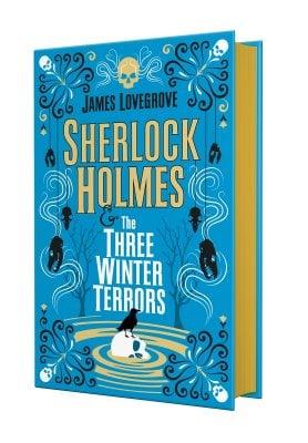 Sherlock Holmes & the Three Winter Terrors: Exclusive Edition (Hardback)