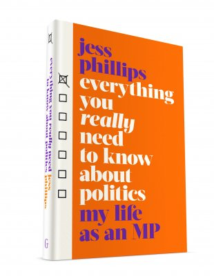 Everything You Really Need to Know About Politics: My Life as an MP - Signed Edition (Hardback)