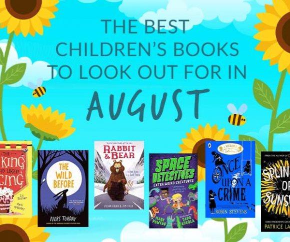 The Waterstones Round Up: August's Best Children's Books