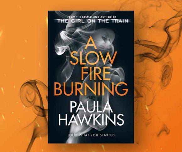 Paula Hawkins on Creating A Slow Fire Burning
