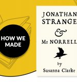 How We Made: Jonathan Strange and Mr Norrell