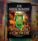 A Sneak Peek of Joe Abercrombie's The Wisdom of Crowds