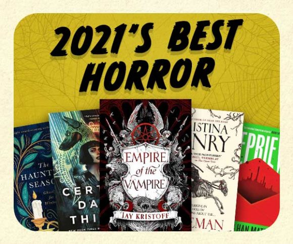 Chilling Chapters: The Best Horror Fiction of 2021