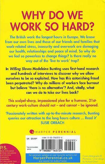 Willing Slaves: How the Overwork Culture is Ruling Our Lives (Paperback)