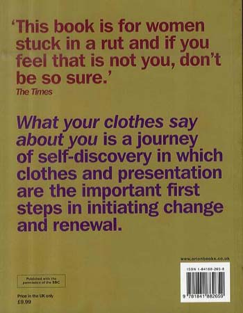 What Your Clothes Say About You: Look Different, Act Different, Feel Different (Paperback)
