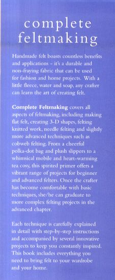 Complete Feltmaking: Easy techniques and 25 great projects - The Complete Craft Series (Hardback)