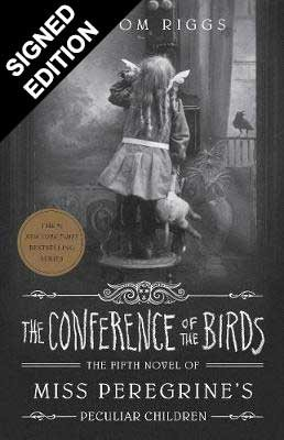 The Conference of the Birds: Miss Peregrine's Peculiar Children - Signed Worldwide Exclusive Edition (Hardback)