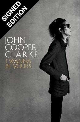 I Wanna Be Yours: Signed Edition (Hardback)