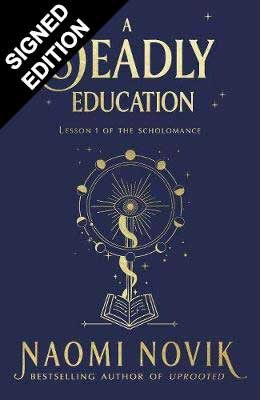 A Deadly Education: Signed Edition (Hardback)