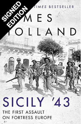 Sicily '43: The First Assault on Fortress Europe - Signed Exclusive Edition (Hardback)