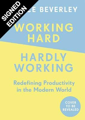 Working Hard Hardly Working By Grace Beverley Waterstones