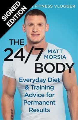 The 24/7 Body: Everyday Diet and Training Advice for Long Term Results - Signed Edition (Hardback)