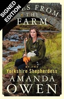 Tales From the Farm by the Yorkshire Shepherdess: Signed Edition (Hardback)