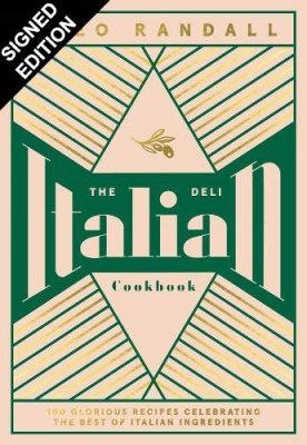 The Italian Deli Cookbook: 100 Glorious Recipes Celebrating the Best of Italian Ingredients: Signed Bookplate Edition (Hardback)