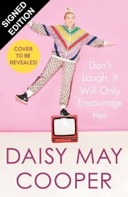Don't Laugh, It Will Only Encourage Her: Signed Edition (Hardback)