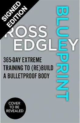 Blueprint: 365-Day Extreme Training to (Re)Build a Bulletproof Body - Signed Edition (Hardback)
