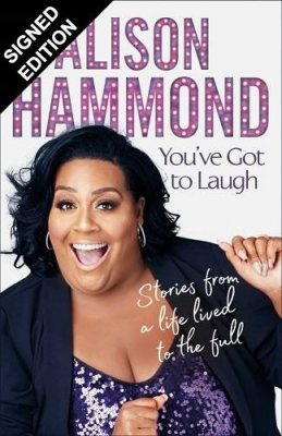 You've Got To Laugh: Stories from a Life Lived to the Full: Signed Edition (Hardback)