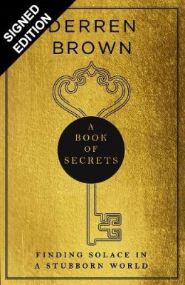 A Book of Secrets: Finding Solace in a Stubborn World: Signed Edition (Hardback)