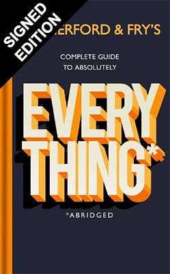 Rutherford and Fry's Complete Guide to Absolutely Everything (Abridged): Signed Edition (Hardback)