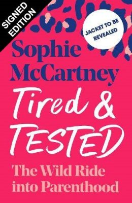 Tired and Tested: Signed Edition (Hardback)