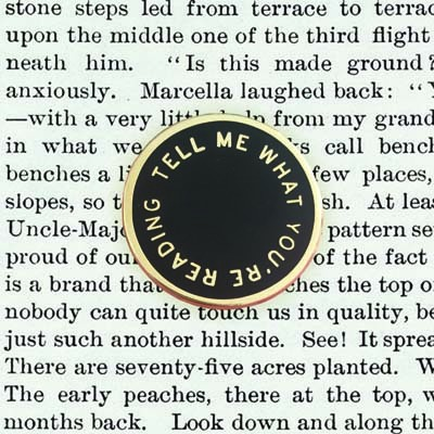 Tell Me What You're Reading - Black Pin Badge