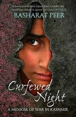 Curfewed Night: A Frontline Memoir of Life, Love and War in Kashmir (Paperback)