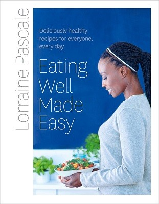 Eating Well Made Easy: Deliciously Healthy Recipes for Everyone, Every Day (Hardback)