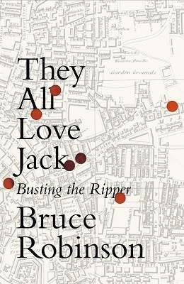 They All Love Jack: Busting the Ripper (Hardback)