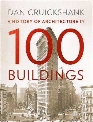 A History of Architecture in 100 Buildings (Hardback)