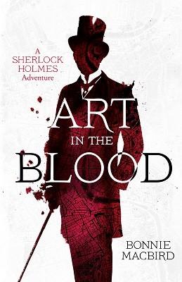 Art in the Blood - A Sherlock Holmes Adventure (Hardback)