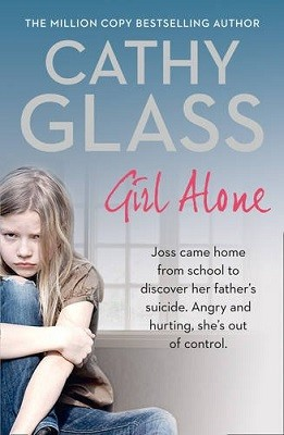 Girl Alone: Joss Came Home from School to Discover Her Father's Suicide. Angry and Hurting, She's out of Control. (Paperback)