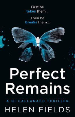 Perfect Remains - A DI Callanach Thriller Book 1 (Paperback)