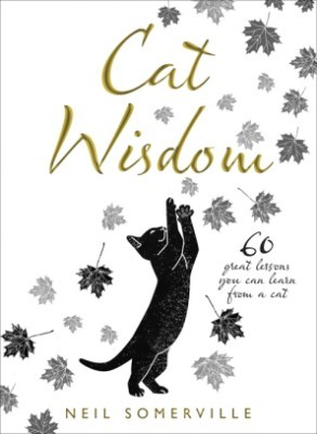 Cat Wisdom: 60 Great Lessons You Can Learn from a Cat (Hardback)