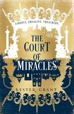 The Court of Miracles - The Court of Miracles Trilogy 1 (Hardback)