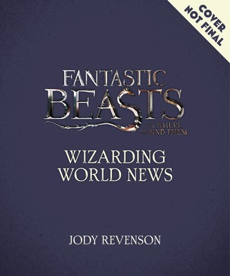 Fantastic Beasts and Where to Find Them: Movie-Making News: The Stories Behind the Magic (Paperback)