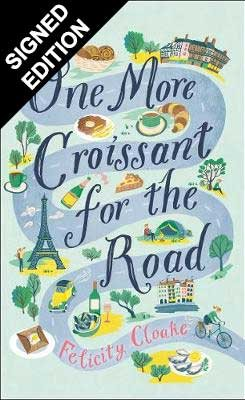One More Croissant for the Road: Signed Edition (Hardback)