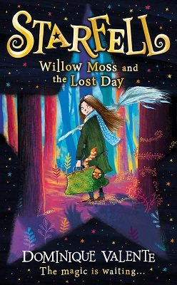 Starfell: Willow Moss and the Lost Day - Starfell 1 (Hardback)
