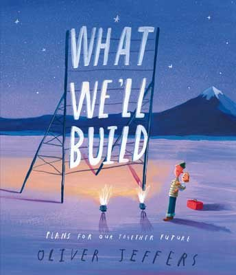 What We'll Build: Plans for Our Together Future (Hardback)