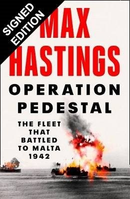 Operation Pedestal: The Fleet That Battled to Malta 1942: Signed Edition (Hardback)