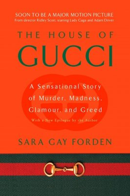 House of Gucci: A Sensational Story of Murder, Madness, Glamour, and Greed (Paperback)