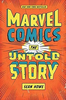 Marvel Comics: The Untold Story (Hardback)