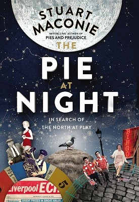 The Pie At Night: In Search of the North at Play (Hardback)
