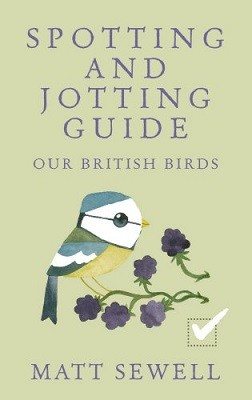 Spotting and Jotting Guide: Our British Birds (Hardback)