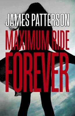 Maximum Ride Forever: (Maximum Ride 9) (Paperback)