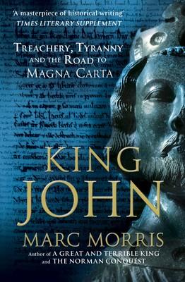 King John: Treachery, Tyranny and the Road to Magna Carta (Paperback)