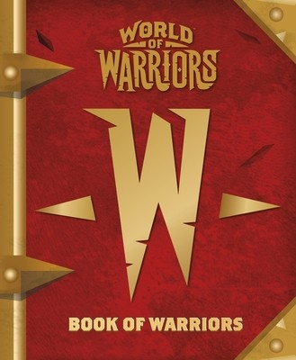 World of Warriors: Book of Warriors - World of Warriors (Hardback)
