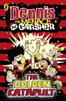 Dennis the Menace and Gnasher: The Golden Catapult - The Beano (Paperback)