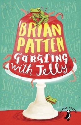 Gargling with Jelly: A Collection of Poems - Puffin Poetry (Paperback)