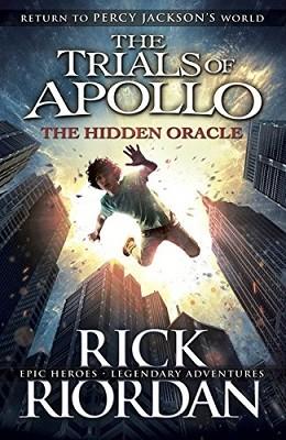 The Hidden Oracle (The Trials of Apollo Book 1) - The Trials of Apollo (Hardback)